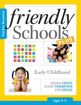 Friendly Schools Plus: Early Childhood, Ages 4-6 by Donna Cross