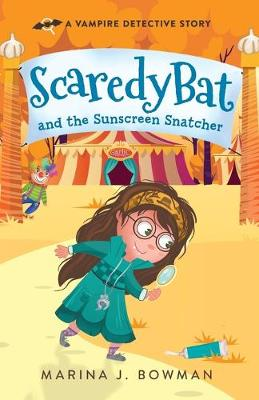 Scaredy Bat and the Sunscreen Snatcher: Full Color by Marina J Bowman