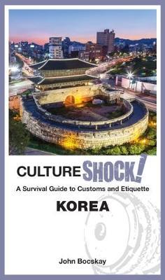 Cultureshock! Korea by John Bocskay