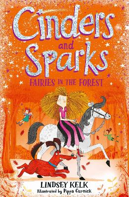 Cinders and Sparks: Fairies in the Forest (Cinders and Sparks, Book 2) by Lindsey Kelk