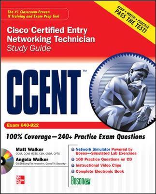 CCENT Cisco Certified Entry Networking Technician Study Guide (Exam 640-822) by Matt Walker