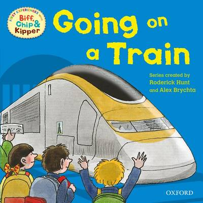 Oxford Reading Tree Read With Biff, Chip, and Kipper: First Experiences: Going on a Train book