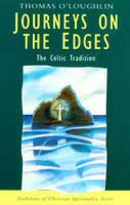 Journeys on the Edges: The Celtic Tradition by Professor Thomas O'Loughlin
