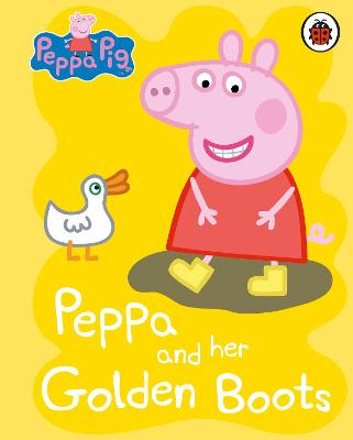 Peppa Pig: Peppa and her Golden Boots book