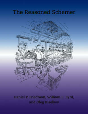 The Reasoned Schemer by Daniel P. Friedman