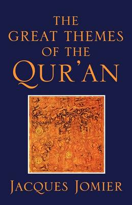 Great Themes of the Qur'an by Jacques Jomier