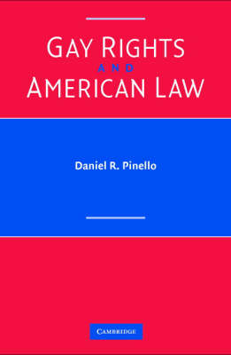 Gay Rights and American Law by Daniel R. Pinello