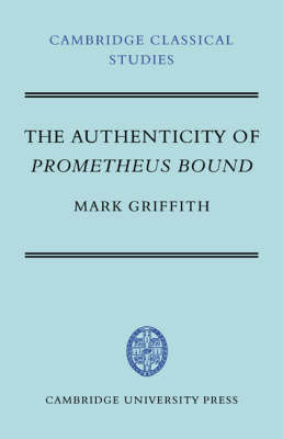 The Authenticity of Prometheus Bound by Mark Griffith