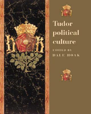 Tudor Political Culture by Dale Hoak