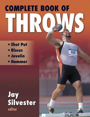 Complete Book of Throws by Jay Silvester