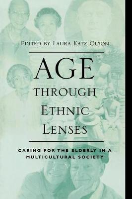 Age through Ethnic Lenses by Laura Katz Olson