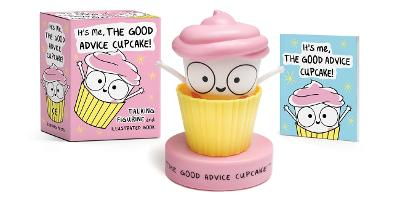 It's Me, The Good Advice Cupcake!: Talking Figurine and Illustrated Book book