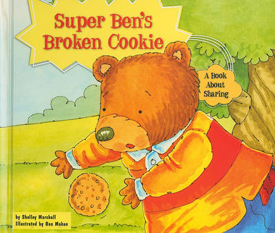 Super Ben's Broken Cookie by Shelley Marshall