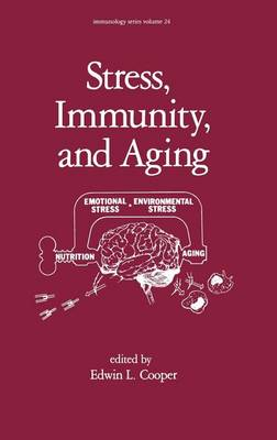 Stress, Immunity, and Aging by E. L. Cooper