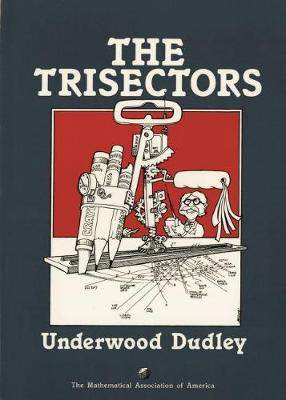 Trisectors by Underwood Dudley