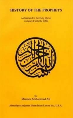History of the Prophets by Maulana Muhammad Ali