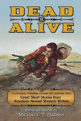 Dead or Alive by Michael T. Harris
