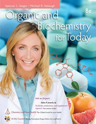 Organic and Biochemistry for Today by Spencer Seager