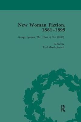 New Woman Fiction, 1881-1899, Part III vol 8 by Carolyn W de la L Oulton