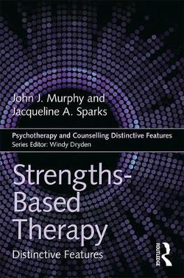 Strengths-based Therapy by John J Murphy
