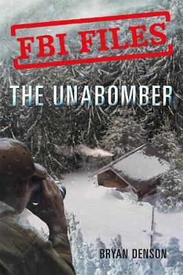 The Unabomber: Agent Kathy Puckett and the Hunt for a Serial Bomber by Bryan Denson