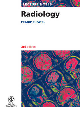 Lecture Notes - Radiology 3E by Pradip R. Patel