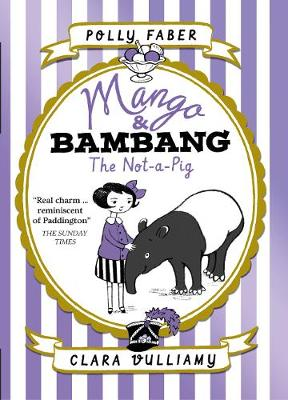 Mango & Bambang: The Not-a-Pig (Book One) by Clara Vulliamy