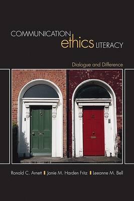 Communication Ethics Literacy by Ronald C. Arnett