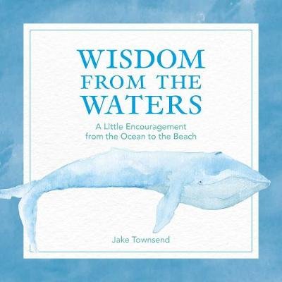 Wisdom from the Waters by Jake Townsend