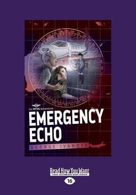 Emergency Echo: Royal Flying Doctor Service 2 by George Ivanoff