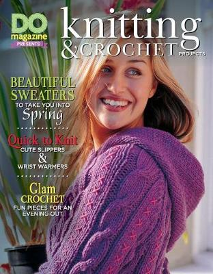 Do Magazine Presents Knitting & Crochet Projects by Editors of Do Magazine