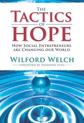 Tactics of Hope: Your Guide To Becoming by Wilford Welch