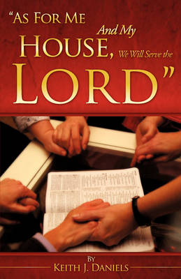 As for Me and My House, We Will Serve the Lord book