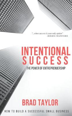 Intentional Success by Brad Taylor