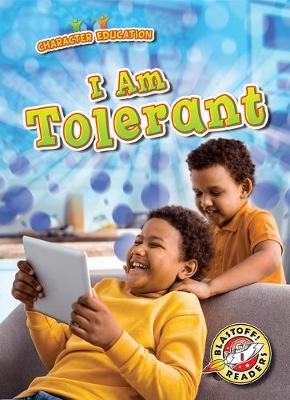 I Am Tolerant by Kirsten Chang