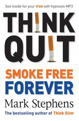Think Quit: Smoke Free Forever by Mark Stephens