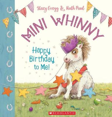 Mini Whinny #1: Happy Birthday to Me PBK by Stacy Gregg
