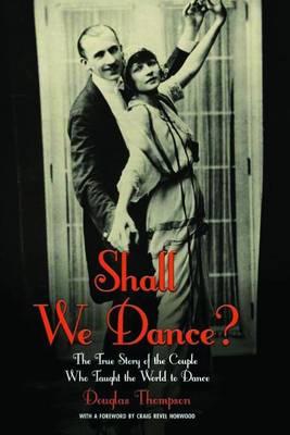 Shall We Dance? by Douglas Thompson