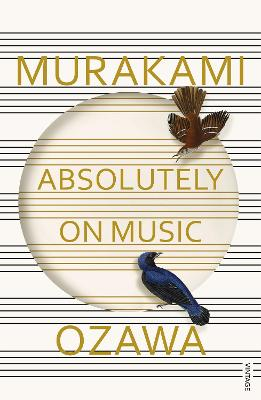 Absolutely on Music: Conversations with Seiji Ozawa by Haruki Murakami