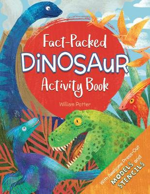 Fact-Packed Dinosaur Activity Book by William Potter