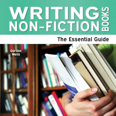 Writing Non-Fiction Books by Gordon Wells