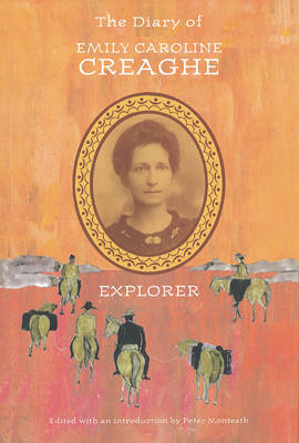 Diary of Emily Caroline Creaghe, Explorer by Emily Caroline Creaghe