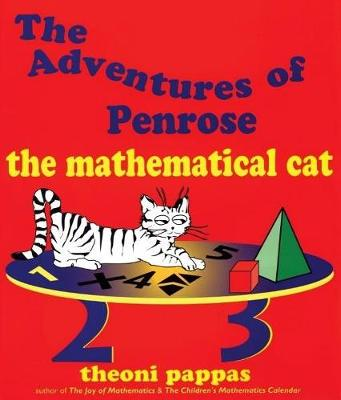 Adventures of Penrose the Mathematical Cat by Theoni Pappas