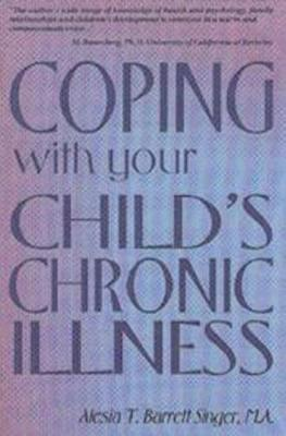 Coping With Your Child's Chronic Illness by Alesia T. Barrett