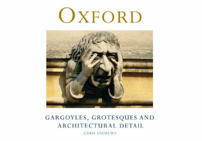 Oxford Gargoyles by Chris Andrews