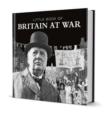 Little Book of Britain at War by Pat Morgan