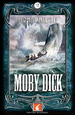 Moby Dick Foxton Reader Level 2 (600 headwords A2/B1) by Herman Melville