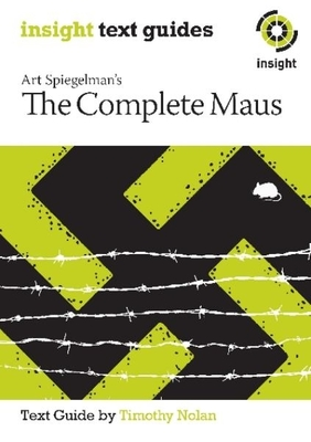 The Complete Maus - Insight Text Guide by Timothy Nolan