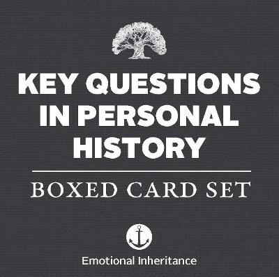 Key Questions in Personal History: Boxed Card Set by Emotional Inheritance