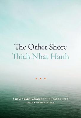 The Other Shore by Thich Nhat Hanh